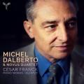 """""""法朗克:鋼琴獨奏作品及五重奏  米歇爾.達貝托 鋼琴 嶄新四重奏""""Michel Dalberto, Novus Quartet / Franck: Piano Works & Quintet"""
