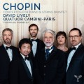蕭邦: 第一第二號鋼琴協奏曲(室內樂版) 大衛·里夫利 鋼琴 巴黎-坎比尼四重奏David Lively / Quatuor Cambini-Paris / Chopin: Concertos for Piano & String Quintet