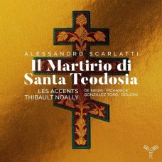 亞力山大.史卡拉第: 神劇(聖提奧多西亞的殉道) 提波.諾阿利 指揮/小提琴 重音合奏團Les Accents, Thibault Noally / Alessandro Scarlatti: Il Martirio di Santa Teodosia