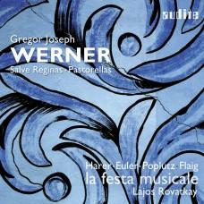 魏爾納: 讚美主/牧羊人(宗教合唱曲)  拉約斯.羅瓦凱伊 指揮 音樂派對合奏團La Festa Musicale / Gregor Joseph Werner: Vol. I: Salve Reginas | Pastorellas