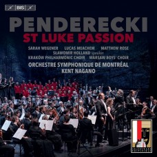 潘德雷茲基:聖路加受難曲 長野肯特 指揮 蒙特婁交響樂團Kent Nagano / Penderecki – St Luke Passion