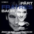 兄弟(佩爾特到巴哈最佳拍檔) 尤根.范.雷彥 指揮/長號Jorgen van Rijen / Fratres – Part & Bach