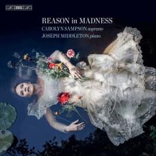 瘋狂的原因  布拉姆斯/德布西/舒伯特藝術歌曲集 卡洛琳.桑普森 女高音Reason in Madness - Carolyn Sampson