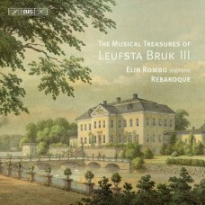 18世紀瑞典列斯塔布魯克的音樂珍寶,第三集 伊琳.隆博 女高音 斯德哥爾摩巴洛克合奏團Elin Rombo & Rebaroque / The Musical Treasures of Leufsta Bruk (III)