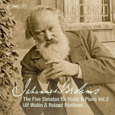 布拉姆斯: 五首小提琴奏鳴曲第二集 巫魯夫.瓦林 小提琴 羅蘭.潘提納 鋼琴Ulf Wallin , Roland Pontinen / Brahms – The Five Sonatas for Violin & Piano, Vol.2