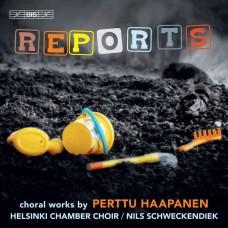 哈潘年: 合唱作品集 薛肯迪克 指揮  赫爾辛基室內合唱團Helsinki Chamber Choir / Reports - Choral Works by Perttu Haapanen