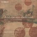 太陽變暗了(耶穌苦難期音樂) 紐約複音之聲New York Polyphony / And the sun darkened - music for Passiontide
