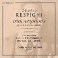 雷史畢基(改編曲集) 約翰.奈許靈 指揮 比利時列日皇家愛樂管弦樂團Orchestre Philharmonique Royal de Liege, John Neschling / Respighi - Transcriptions