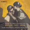 獻給新生活和愛情的歌曲(馬勒/艾伍士/格萊姆) 路比.修斯 女高音 約瑟夫.米道頓 鋼琴Ruby Hughes / Mahler - Ives - Grime - Songs for New Life and Love