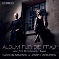給女人的專輯(舒曼:女人的愛與生涯等藝術歌曲) 卡洛琳.桑普森 女高音 喬瑟夫.米道頓 鋼琴Carolyn Sampson/ Album fur die Frau