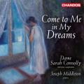 在我夢中相遇 (跨越120年的英國歌曲) 莎拉.康諾莉女爵士 女中音Dame Sarah Connolly / Come to Me in My Dreams