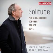 孤獨 詹姆斯.吉爾克里斯特 男高音 安娜·提布魯克 鋼琴James Gilchrist, Anna Tilbrook / Solitude – Songs by Barber, Dove, Schubert