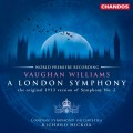 佛漢.威廉士: 倫敦交響曲 (1913版) 理查.希考克斯 指揮 倫敦交響樂團 Richard Hickox / Vaughan Williams: A London Symphony (Original 1913 version)
