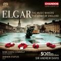 艾爾加: 創樂者 / 英格蘭精神 安德魯.戴維斯 指揮 BBC交響樂團Andrew Davis / Elgar: The Music Makers & The Spirit of England