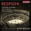 雷史畢基:羅馬三部曲 約翰.威爾森 指揮 倫敦市立交響樂團Sinfonia of London, John Wilson / Respighi: Roman Trilogy