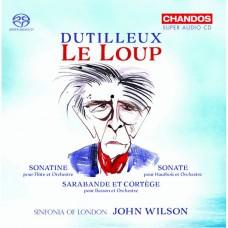 杜悌尤: (狼)及其他作品集 約翰.威爾森 指揮 倫敦市立交響樂團John Wilson, Sinfonia of London / Dutilleux: Le Loup