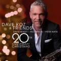 戴夫•考茲與朋友們 / 聖誕盛會20週年紀念  / Dave Koz and Friends / 20th Anniversary Christmas