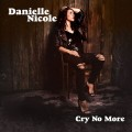 丹妮兒•尼可 / 不再哭泣Danielle Nicole / Cry No More