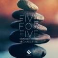 五對五(五個五重奏)  麥可.芬恩的室內音樂Five for Five: Chamber Music by Michael Fine