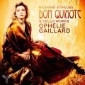 理查.史特勞斯: 交響詩(唐吉軻德)及大提琴作品集 歐菲莉.蓋雅爾 大提琴 / Ophelie Gaillard / Strauss R.: Don Quixote & cello works