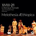 17世紀衣索比亞音樂 XVIII-21游牧巴洛克樂團 XVIII-21 Le Baroque Nomade / Melothesia Aethiopica (Evidence)