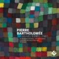 巴索羅梅: 1970-1985年的作品集 麥可.吉倫 指揮 法蘭克福廣播交響樂團  / Pierre Bartholomee, hr-Sinfonieorchester / Annees 1970-1985