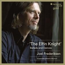 精靈騎士 喬爾·費德利克森 男低音 鳳凰合奏團 / Joel Frederiksen & Ensemble Phoenix / The Elfin Knight