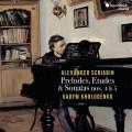 史克里亞賓: 前奏曲/練習曲/奏鳴曲 瓦丁.柯羅登科 鋼琴 / Vadym Kholodenko / Scriabin: Preludes, Etudes & Sonatas Nos 4 & 5