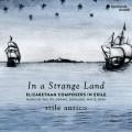 在一片陌生的土地上(伊麗莎白時代流亡作曲家)  古風合唱團 Stile Antico / In a Strange Land - Elizabethan composers in exile