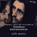 維多利亞: 回應禮拜作品 古風合唱團 / Stile Antico / Tomas Luis de Victoria: Tenebrae Responsories
