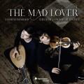 瘋狂情人  迪.斯瓦 小提琴 湯瑪斯.鄧福德 魯特琴Theotime Langlois de Swarte, Thomas Dunford / The Mad Lover