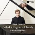 法朗克 :前奏曲/賦格/管風琴聖詠曲 尼可萊.魯岡斯基 鋼琴Nikolai Lugansky / Franck: Preludes, Fugues & Chorals