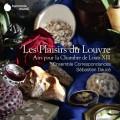 羅浮宮的樂趣(法王路易十三的歌謠) 塞巴斯汀.杜斯 指揮 和諧古樂團 Ensemble Correspondances, Sebastien Dauce / Les Plaisirs du Louvre - Airs pour la Chambre de Louis XIII
