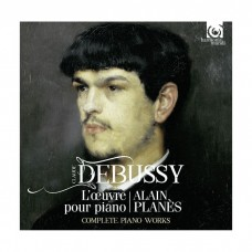 (5CD)德布西: 鋼琴作品全集  亞蘭.普蘭尼斯 鋼琴 / Alain Planes / Debussy: Complete Piano Works