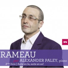 拉摩: 大鍵琴的新組曲 第三冊 亞歷山大.帕雷 大鍵琴Alexander Paley / Rameau: Nouvelles suites de pieces pour clavecin, Book 3