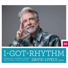 我有節奏(美國作曲家作品集) 大衛.里夫利 鋼琴 David Lively / I Got Rhythm