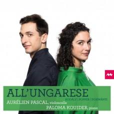 高大宜: 大提琴奏鳴曲 波佩: 小俄羅斯歌曲幻想曲 奧赫利安‧帕斯卡 大提琴Aurelien Pascal, Paloma Kouider / All'Ungarese