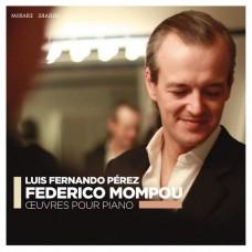 蒙波:鋼琴曲集 路易斯.費爾南多.培瑞茲 鋼琴 / Luis Fernando Perez / Mompou: Oeuvres pour piano