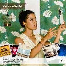 德布西/梅湘: 前奏曲集 賽莉蔓.杜第 鋼琴 / Celimene Daudet / Messiaen & Debussy: Preludes pour piano