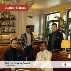 費農·杜克區: 薩克斯風室內樂集 省略符號四重奏Quatuor Ellipsos / Decruck: Saxophonie