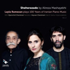 馬沙耶基:天方夜譚(伊朗鋼琴音樂 100 年) 蕾拉·拉梅贊 鋼琴Layla Ramezan / Alireza Mashayekhi: Sheherazade (100 Years of Piano Music in Iran Vol. 2)
