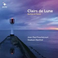 月光(白遼士/佛瑞) 曼弗列德弦樂四重奏 尚-保羅.富熙庫 男高音Jean-Paul Fouchecourt, Quatuor Manfred / Clairs de Lune - Berlioz & Faure