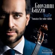 易沙意:6首小提琴無伴奏組曲 喬瓦尼·古佐 小提琴 / Giovanni Guzzo / Ysaye: Six Sonatas for solo violin Op. 27