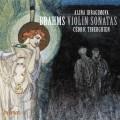 布拉姆斯: 小提琴奏鳴曲全集 艾莉娜.伊布拉吉莫娃 小提琴 德利克.提貝岡 鋼琴Alina Ibragimova, Cedric Tiberghien / Brahms: Violin Sonatas
