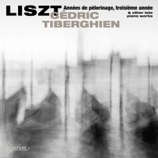 李斯特:巡禮之年第三年及其他作品集 塞德利克.提貝岡 鋼琴Cedric Tiberghien / Liszt: Annees de pelerinage, troisieme annee & other late piano works