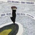 維爾納/法朗克:小提琴奏鳴曲 伊布拉吉莫娃 小提琴 提貝岡 鋼琴Ibragimova & Tiberghien / Vierne & Franck: Violin Sonatas