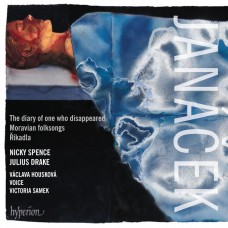 楊納傑克: 一個失蹤者的日記(聯篇歌曲)及其他作品 尼基·史賓斯 男高音 霍絲柯娃 女中音Nicky Spence / Janacek : The diary of one who disappeared & other works