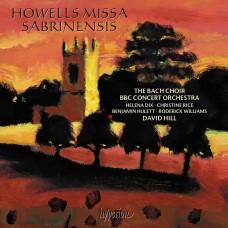 霍威爾斯: 薩凡納河上的彌撒曲 大衛.希爾 指揮 BBC音樂會管弦樂團 巴哈合唱團The Bach Choir, BBC Concert Orchestra, David Hill / Herbert Howells : Missa Sabrinensis