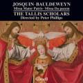約斯坎.德.普雷: 母親父親的彌撒/鮑德溫: 給予和平彌撒  彼得.菲利普斯 指揮 塔利斯學者合唱團Peter Philips, Tallis Scholars / Josquin des Pres: Missa Mater Patris & Noel Bauldeweyn: Missa Da pacem