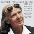 塔文納:(不再為我哀悼)及其他大提琴曲 史蒂芬.伊瑟利斯 大提琴Steven Isserlis / John Tavener: No longer mourn for me & other works for cello